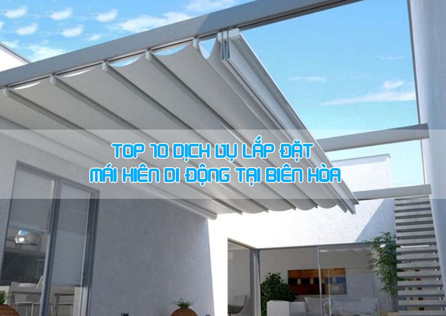 TOP 10 dịch vụ lắp đặt mái che hiên di dộng uy tín chất lượng Biên Hòa